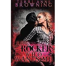The Rocker Who Wants Me: Volume 7 (The Rocker... Series)