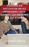 Steigerung der Partizipation und des Empowerments durch hochwertige Gesundheitsinformationen aus dem Internet