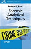 Forensic Analytical Techniques (Analytical Techniques in the Sciences (AnTs) ∗)