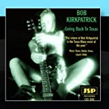 Songtexte von Bob Kirkpatrick - Going Back to Texas