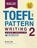 KALLIS' iBT TOEFL Pattern Writing 2: Core Skills