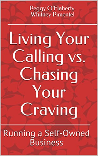 Living Your Calling vs. Chasing Your Craving: Running a Self-Owned Business (English Edition)