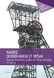 Maurice, ouvrier-mineur et paysan: Dans les Combrailles pendant les Trente Glorieuses...