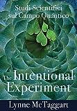 The intentional experiment. Studi scientifici sul campo quantico