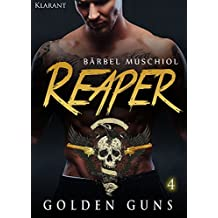 Reaper. Golden Guns 4 (Rocker Motorcycle Club)