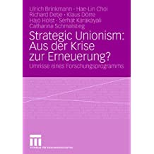 Strategic Unionism: Aus der Krise zur Erneuerung? : Umrisse eines Forschungsprogramms (German Edition)