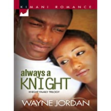 Always a Knight (Mills & Boon Kimani) (The Knight Trilogy, Book 3)