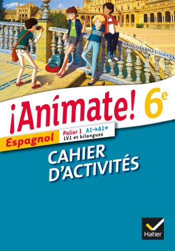 Animate Espagnol 6e éd. 2013 - Cahier d'activités par Valérie Laluque