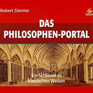 Das Philosophen Portal. Ein Schlüssel zu klassischen Werken