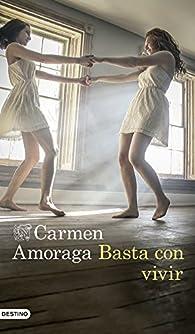 Basta con vivir par Carmen Amoraga