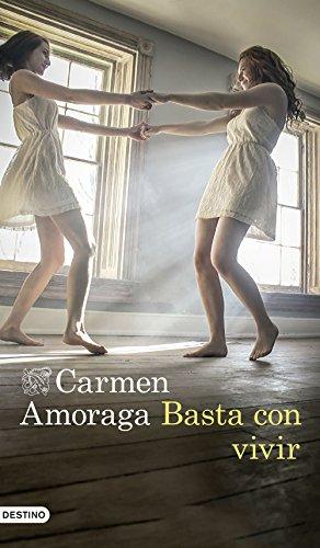 Basta con vivir (Volumen independiente) de [Amoraga, Carmen]
