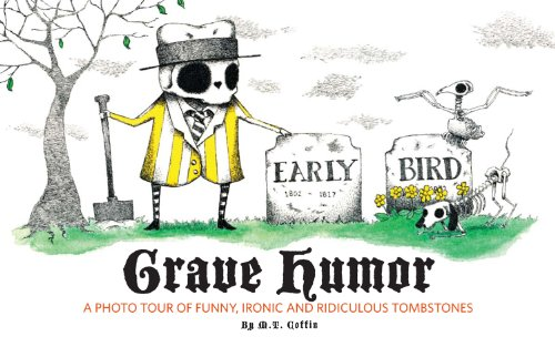 Tombstone Humor - Grave Humor: Funny, Ironic, and Ridiculous