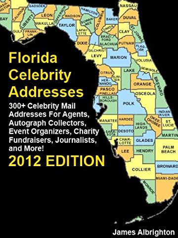 Florida Celebrity Addresses: 300+ Celebrity Mail Addresses For Agents, Autograph Collectors, Event Organizers, Charity Fundraisers, Journalists, and More!