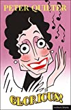 Glorious: The True Story of Florence Foster Jenkins, the Worst Singer in the World (Modern Plays) - Peter Quilter