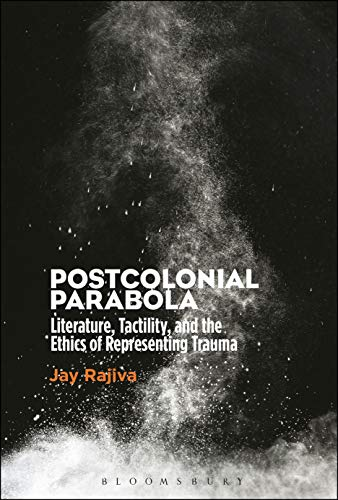 Price comparison product image Postcolonial Parabola: Literature,  Tactility,  and the Ethics of Representing Trauma