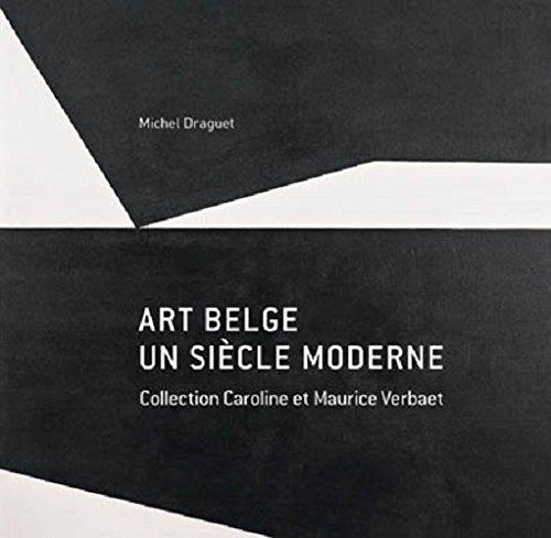 Art Belge - Un siècle moderne