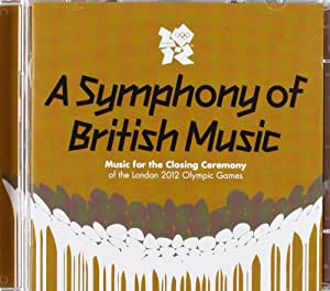 A Symphony Of British Music – Music For The Closing Ceremony Of The London 2012 Olympic Games