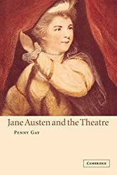 Jane Austen and the Theatre by Penny Gay (2002-06-06)