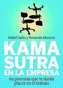 Kama sutra en la empresa: 69 posturas que te darán placer en el trabajo de [Galán, Rafael, Fernando Montero]