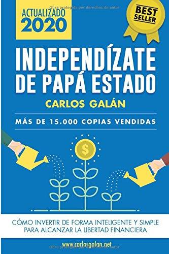 Independízate Papá Estado: Empieza invertir HOY
