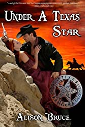 Under a Texas Star by Alison Bruce (2011-06-01)