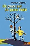 Die grauen und die grünen Felder: Wahre Geschichten (Gulliver) - Ursula Wölfel