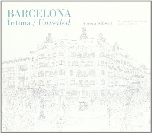 Barcelona intima/unveiled por Aurora Altisent