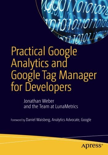 Practical Google Analytics and Google Tag Manager for Developers by Jonathan Weber (2015-10-26)