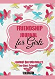 FRIENDSHIP JOURNAL FOR GIRLS: Journal Questionnaire for Best - Best Reviews Guide