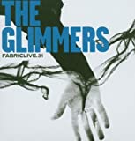 Fabriclive 31 : The Glimmers
