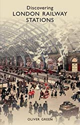Discovering London Railway Stations (Shire Discovering) by Oliver Green (2010-10-19)