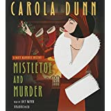 Mistletoe and Murder: A Daisy Dalrymple Mystery (Daisy Dalrymple Mysteries, Book 11) (Daisy Dalrymple Mysteries (Audio)) by Carola Dunn (2015-12-15)