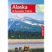 Alaska & Kanadas Yukon - VISTA POINT Reiseführer Reisen Tag für Tag: Reiseführer