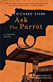 Ask the Parrot: A Parker Novel