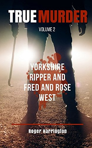: Yorkshire Ripper and Fred and Rose West - 2 Books in 1 ()