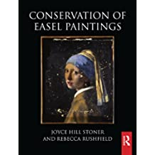 Conservation of Easel Paintings (Routledge Series in Conservation and Museology) (English Edition)