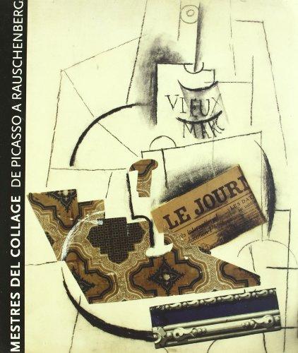 Descargar Libro MESTRES DEL COLLAGE (CAT-ENG-ESP): De Picasso a Rauschenberg - Masters of Collage - From Picasso Till Rauschenberg (FUNDACIÓ JUAN MIRÓ) de Donald Burton Kuspit