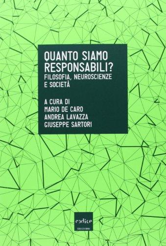 Quanto siamo responsabili? Filosofia, neuroscienze e societ