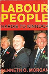 Labour People: Leaders and Lieutenants, Hardie to Kinnock