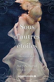 Sous d'autres étoiles (Kricket t. 1) par [Bartol, Amy A.]