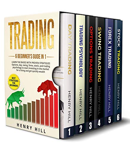 Trading: 6 BEGINNER\'S GUIDE in 1. Learn the Bases with PROVEN STRATEGIES: Options, Day, Swing, Forex, Stock, and Trading Psychology to START INVESTING. ... the Market For a Living (English Edition)