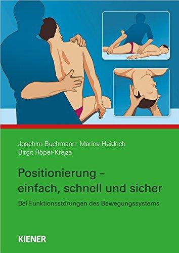 Positionierung - einfach, schnell und sicher: Bei Funktionsstörungen des Bewegungssystems