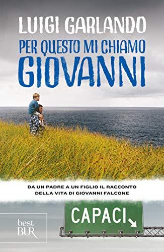 Per questo mi chiamo Giovanni: Da un padre a un figlio il racconto della vita di Giovanni Falcone (Italian Edition)