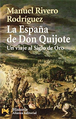 LA Espana De Don Quijote: 4234 (Humanidades / Humanities) por Manuel Rivero Rodriguez
