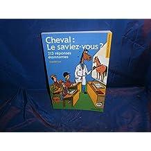Le Cheval : le saviez-vous ? 213 réponses étonnantes