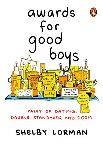 Awards for Good Boys: Tales of Dating, Double Standards, and Doom (English Edition)