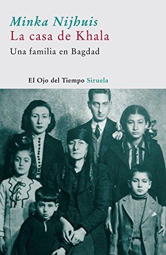 La casa de Khala: Una familia en Bagdad (El Ojo del Tiempo)