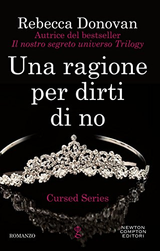 Una ragione per dirti di no (Cursed Series Vol. 1) di [Donovan, Rebecca]