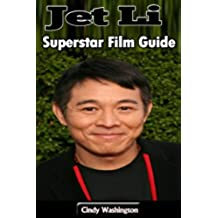 Jet Li: Superstar Film Guide (English Edition)