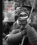Imagining the Nagas: The Pictorial Ethnography of Hans-eberhard Kauffmann and Christoph Von Furer-haimendorf